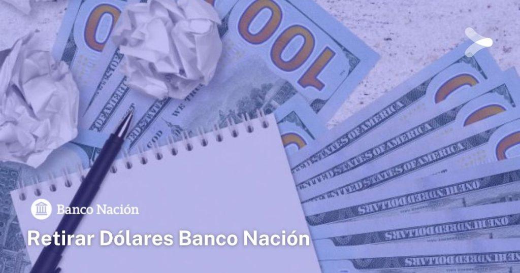 Requisitos para retirar dólares en el Banco Nación