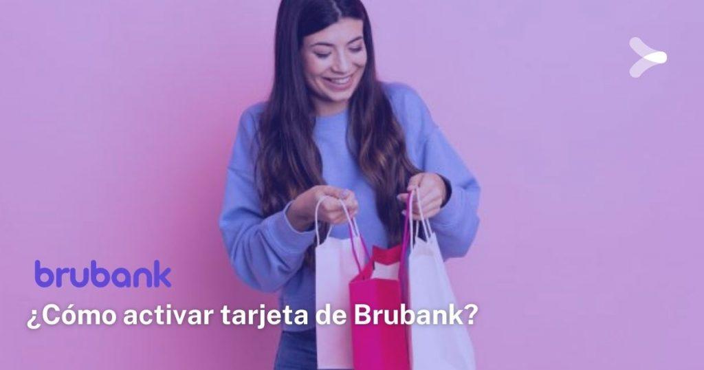 Pasos para activar tarjeta Brubank
