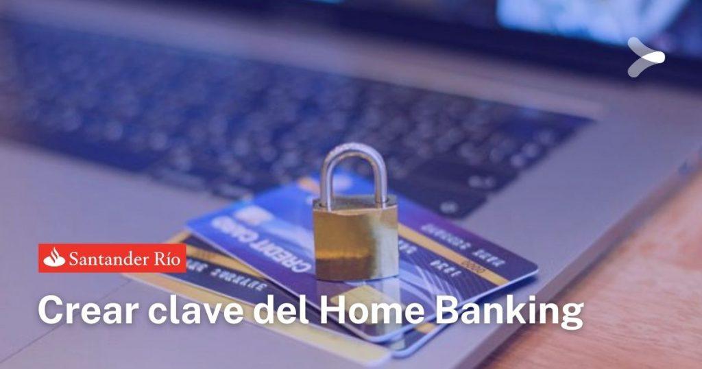 Banco Santander: ¿cómo crear la clave del Home Banking?