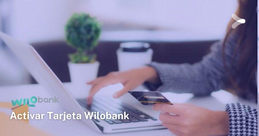 Así se activa la tarjeta de débito de Wilobank
