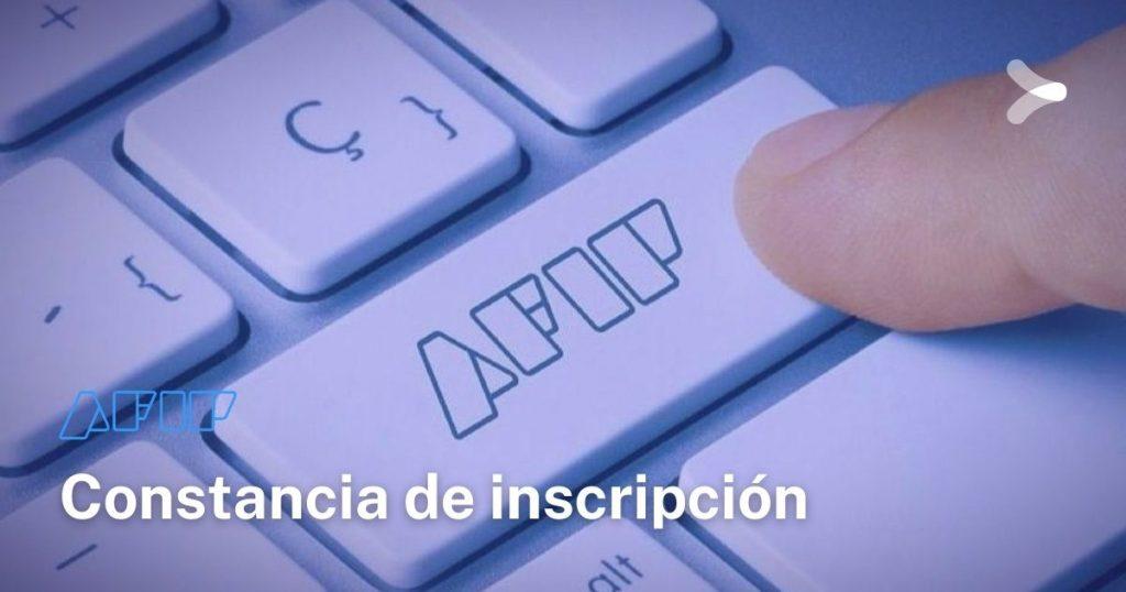 AFIP: ¿cómo obtener e imprimir la constancia de inscripción?