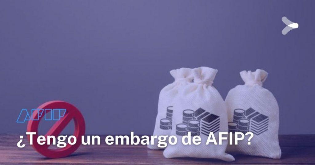 AFIP: ¿cómo saber si tengo un embargo?