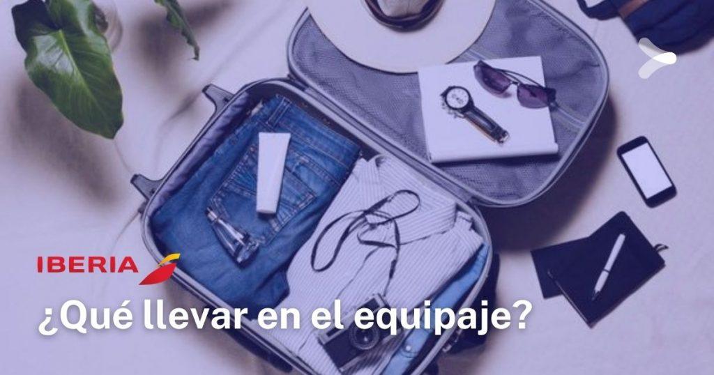 Iberia: ¿que está permitido llevar en el equipaje y que no?