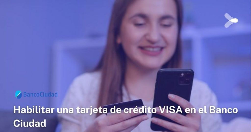 Así se habilita una tarjeta de crédito VISA del Banco Ciudad