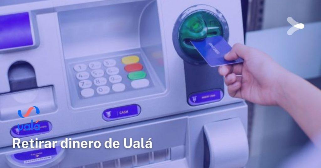 Así podrás retirar dinero de Ualá por cajeros automáticos o transferencia bancaria