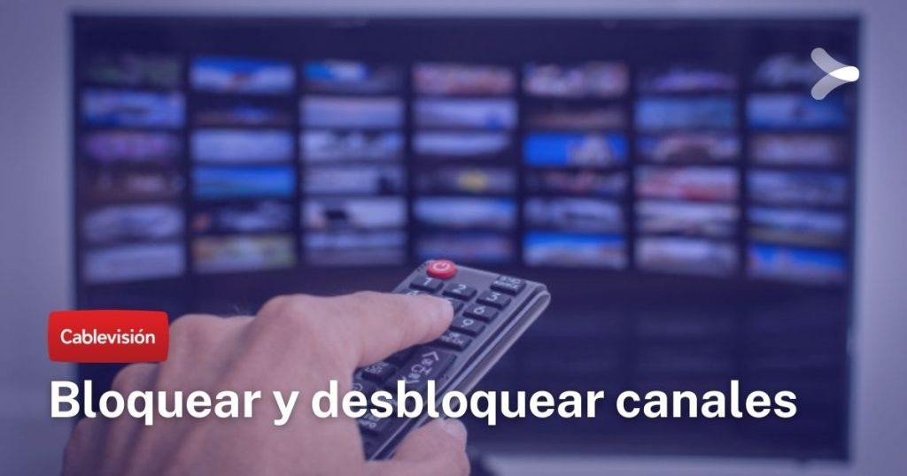 Cablevisión: bloquear y desbloquear canales y contenidos