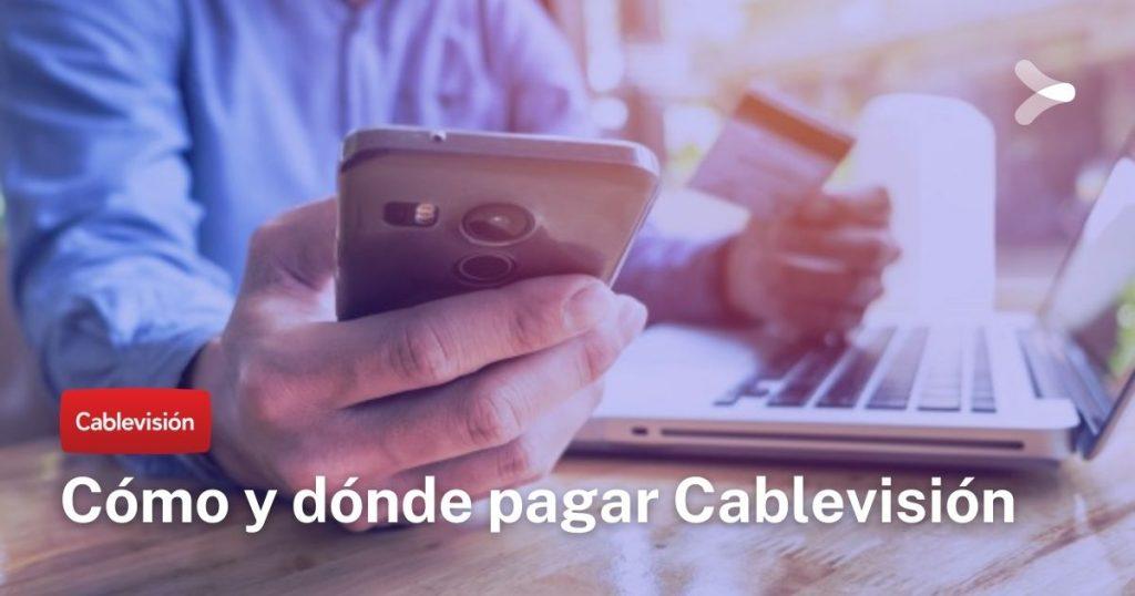 Cablevisión: ¿cómo y dónde pagar tu factura de Cablevisión?