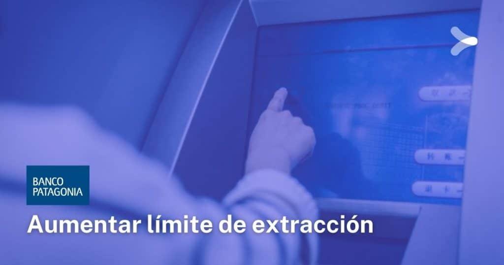 Cómo aumentar límite de extracción de la tarjeta de Banco Patagonia: guía explicativa