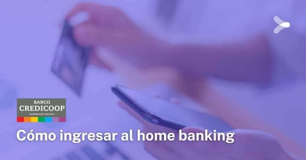 ¿Cómo hacer home banking en Banco Credicoop? Guía completa