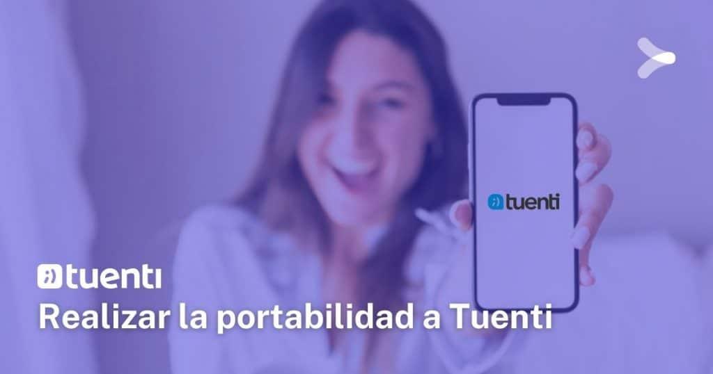 Cómo realizar la portabilidad a Tuenti desde otra compañía