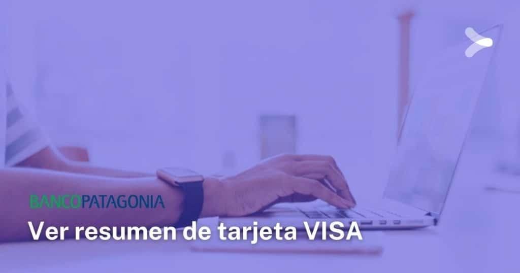 ¿Cómo ver mi resumen de tarjeta VISA del Banco Patagonia?
