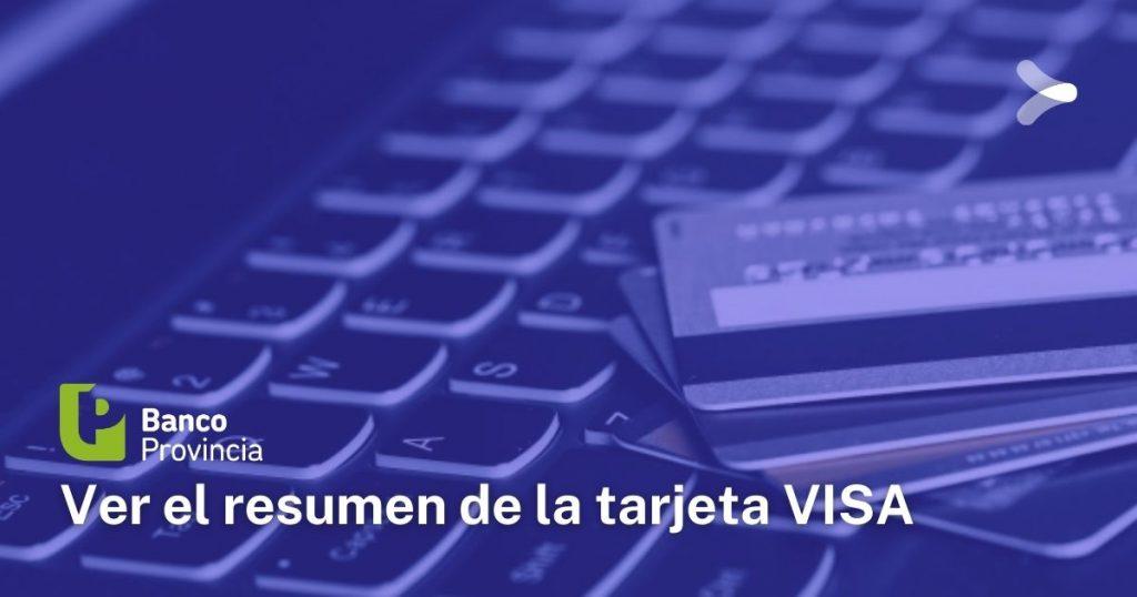 ¿Cómo ver el resumen de VISA en Banco Provincia?