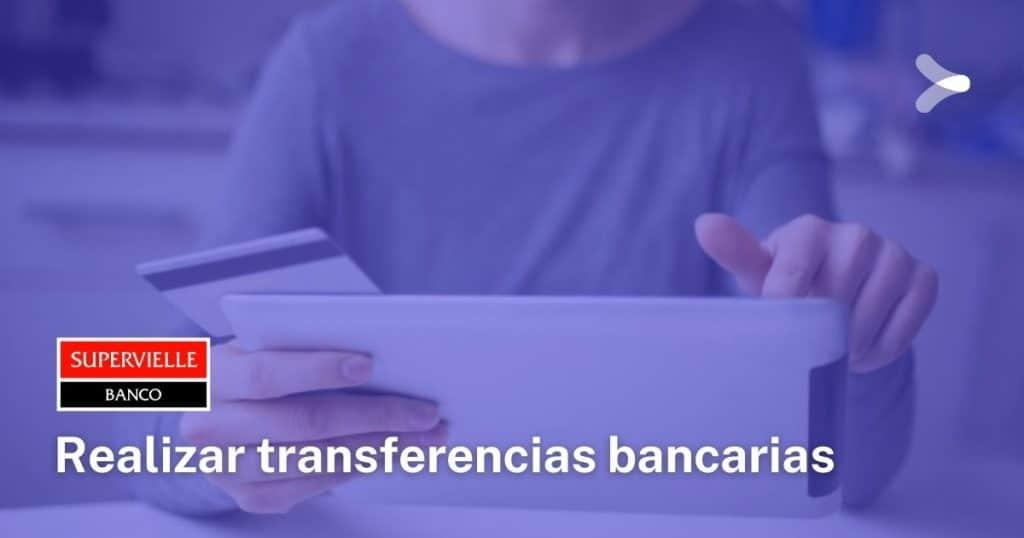 ¿Cómo realizar transferencias por home banking de Supervielle?