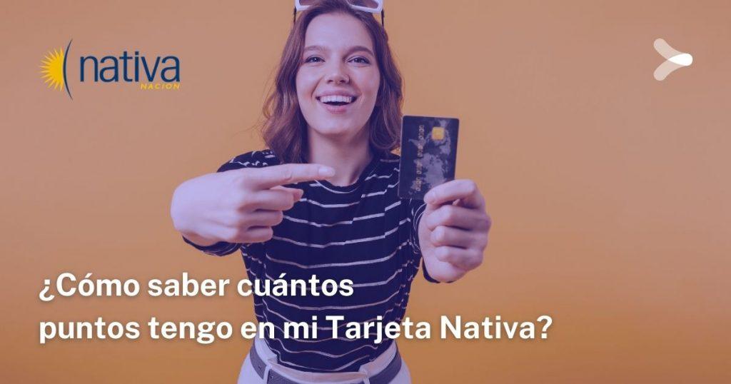 ¿Cómo saber cuántos puntos tengo en mi Tarjeta Nativa?