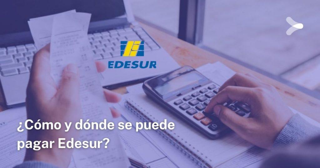 ¿Cómo y dónde se puede pagar Edesur?