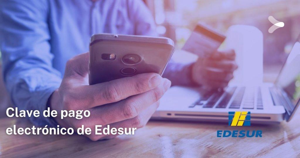 Aquí verás cuál es y dónde encontrar la Clave de pago electrónico de Edesur