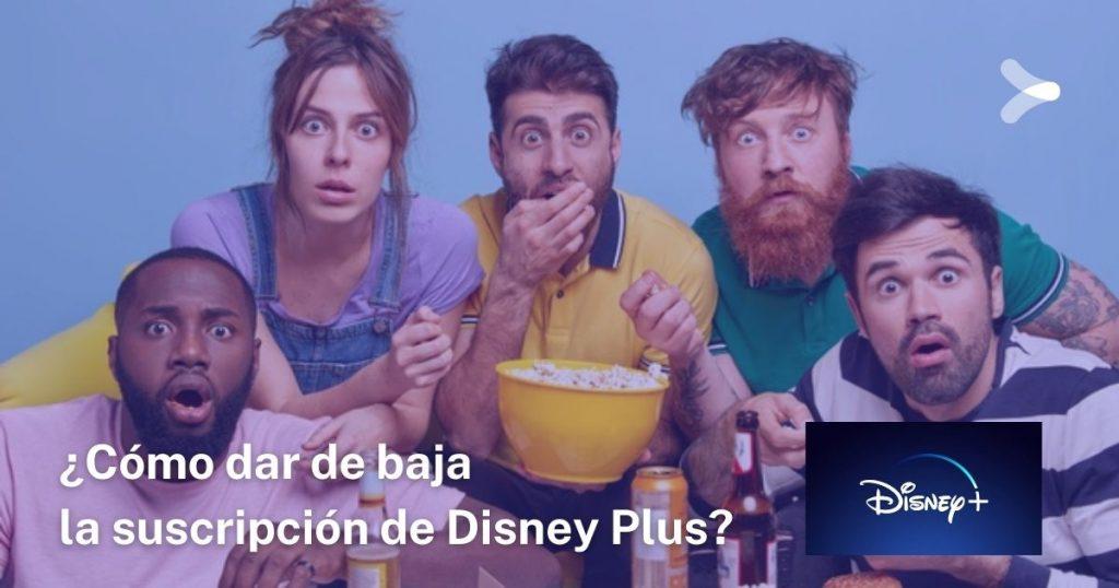 ¿Cómo dar de baja la suscripción de Disney Plus?