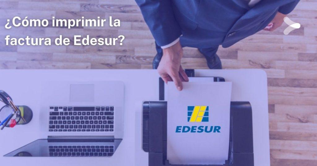 ¿Cómo imprimir la factura de Edesur?