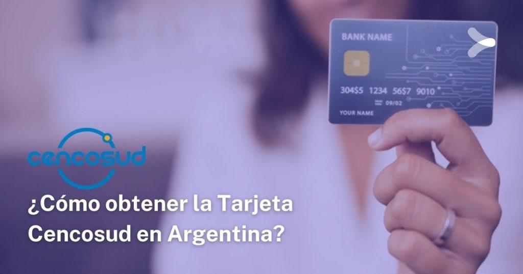 obtener la Tarjeta Cencosud en Argentina