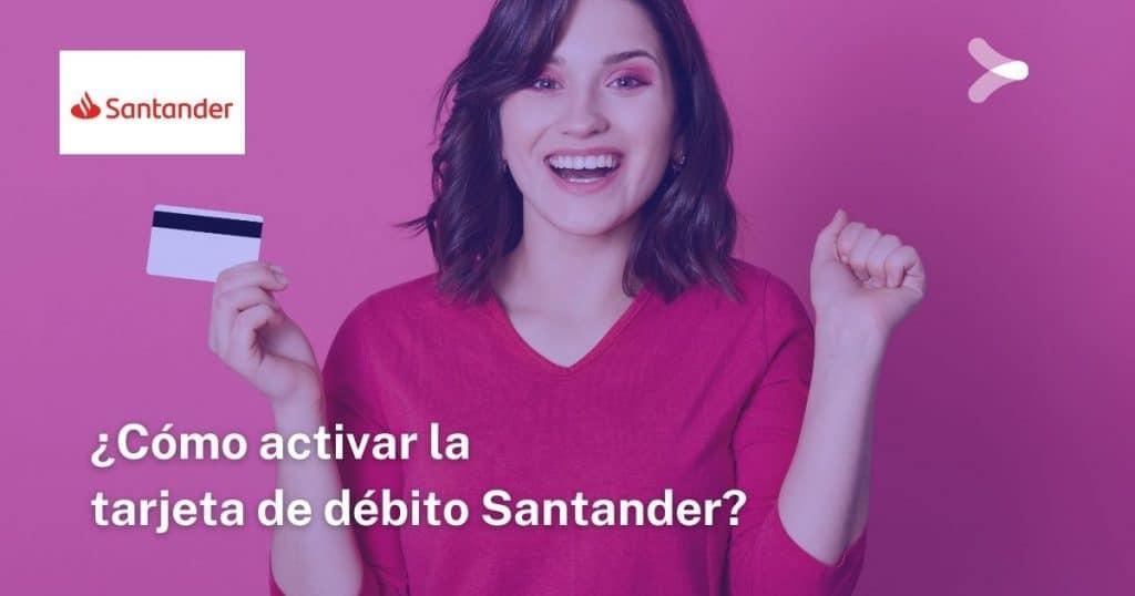 Cómo activar la tarjeta de débito Santander