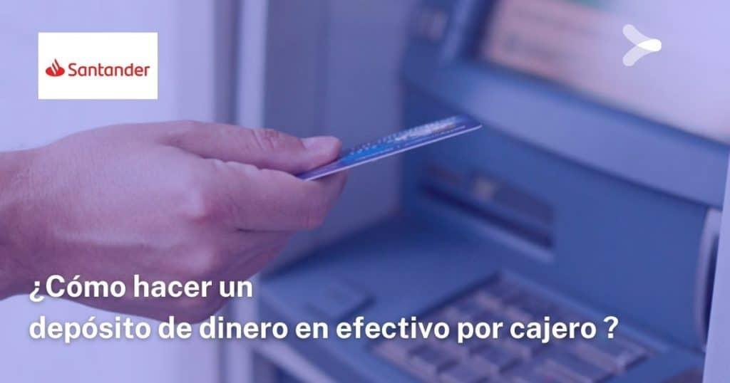 Cómo hacer un depósito de dinero en efectivo por cajero automático Santander